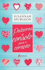 livro_palavras_de_consolo_para_coracao_sussanah_spurgeon_73_1_20150724213257